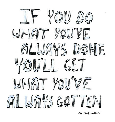 If-you-do-what-youve-always